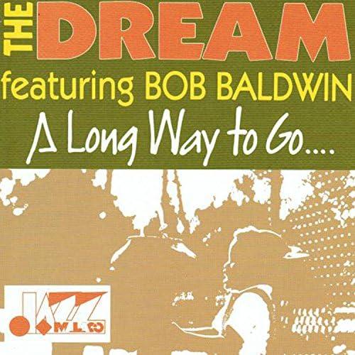 The Dream feat. Bob Baldwin