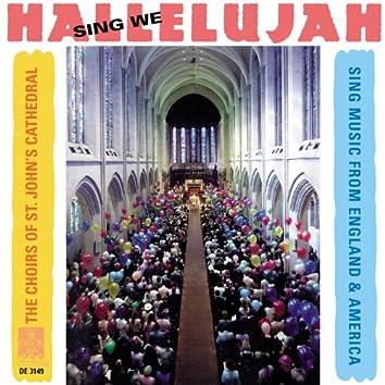 Choral Music - ROREM, N. / DIRKSEN, R.W. / NEAR, G. / BROWN, M.S. / RUTTER, J. / GOEMANN, N. / HARRIS, W.H. / BOLES, F. (Sing We Hallelujah) (Pearson)