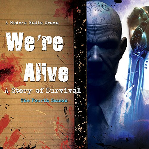 We're Alive: A Story of Survival, the Fourth Season audiobook cover art