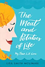The Meat and Potatoes of Life: My True Lit Com