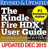 The Kindle Fire HDX User Guide (Beginner to Expert in 1 Hour) (English Edition)