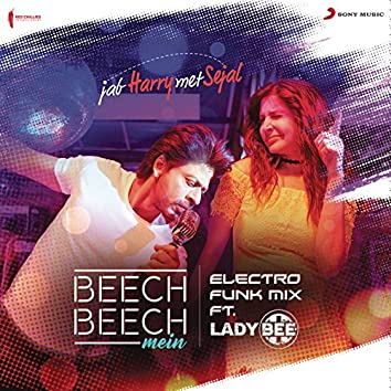 "Beech Beech Mein (Electro Funk Mix) [From ""Jab Harry Met Sejal""]"