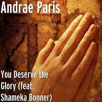 You Deserve the Glory (feat. Shameka Bonner)