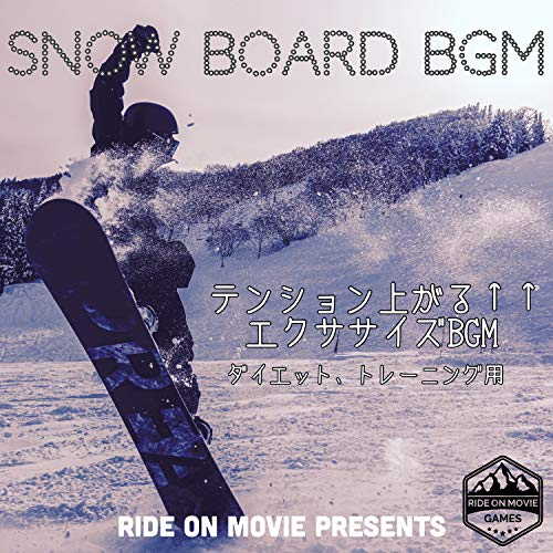 Snowboard background music Tension goes up Exercise BGM For diet and training RIDE ON MOVIE PRESENTS