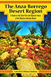 The Anza-Borrego Desert Region: A Guide to the State Park and Adjacent Areas of the Western Colorado Desert With Map