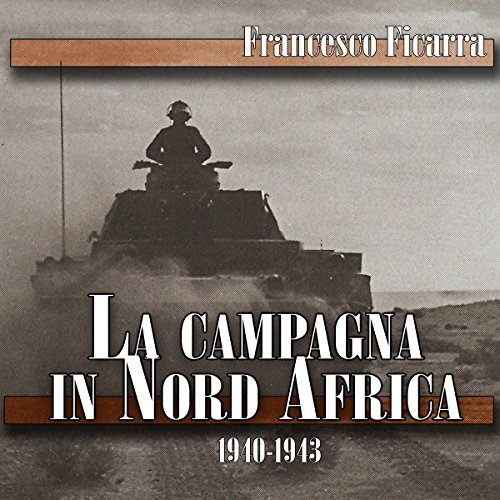 La campagna in Nord Africa 1940-1943 audiobook cover art