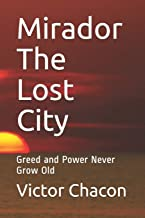 Mirador The Lost City: Greed and Power Never Grow Old