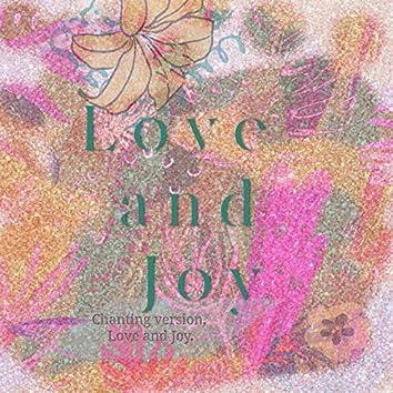 Love and Joy (Chanting Edit)