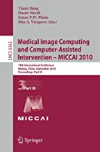 Medical Image Computing and Computer-Assisted Intervention - MICCAI 2010: 13th International Conference, Beijing, China, S...