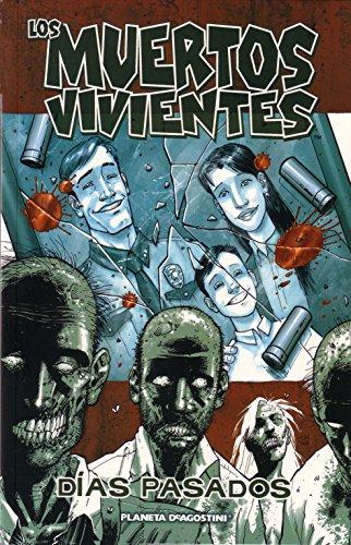 Los muertos vivientes nº 01/32: Días pasados (Los Muertos Vivientes (The...