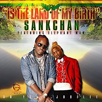 Is the Land of My Birth (50 Years Jubilee) [feat. Elephant Man]