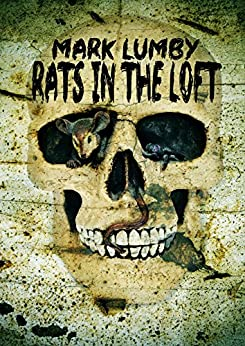Rats in the Loft by [Mark Lumby]