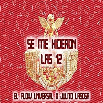 Se Me Hicieron Las 12 (feat. Julito la Sosa)