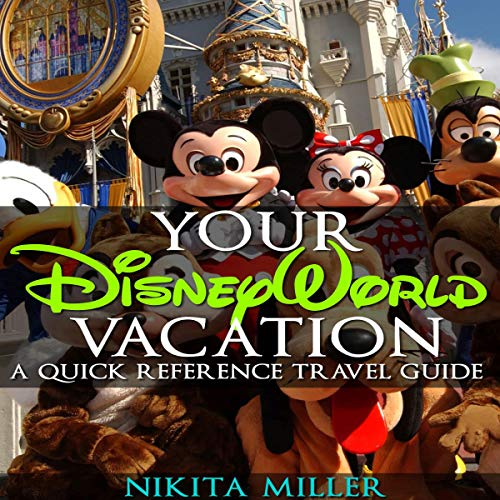 Couverture de Your Disney World Vacation: A Quick Reference Travel Guide