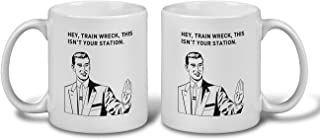 3 Sheets Novelties Funny Quote Coffee Cup Mug. Hey, train wreck, this isn't your station. Motivational Mug, Funny Gift, Fun Mugs, Gag Gifts. 11 oz White Ceramic Coffee Cup by