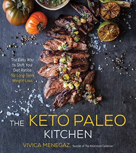 The Keto Paleo Kitchen: 80 Delicious Low-Carb, Grain- and Dairy-Free Recipes