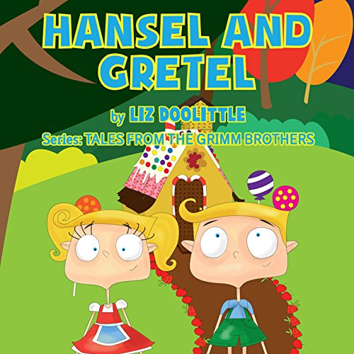 Hansel and Gretel: Grimm Brothers Tale cover art