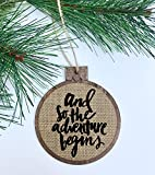 And So the Adventure Begins/New Chapter in Life/Wedding Having a Baby Moving/Wedding Baby Shower Housewarming Gift Idea/Rustic Christmas Tree Ornament/Wood Burlap/Christmas Decor