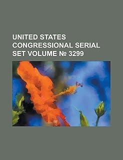 United States Congressional Serial Set Volume 3299