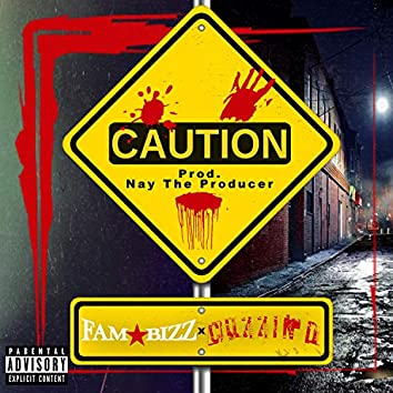 Caution (feat. Fam Bizz)