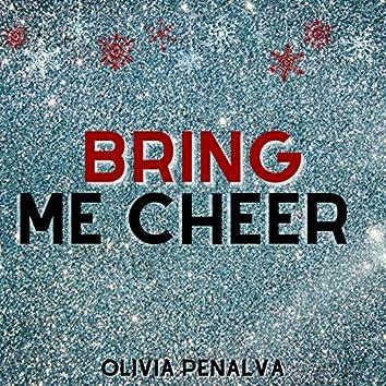 Bring Me Cheer