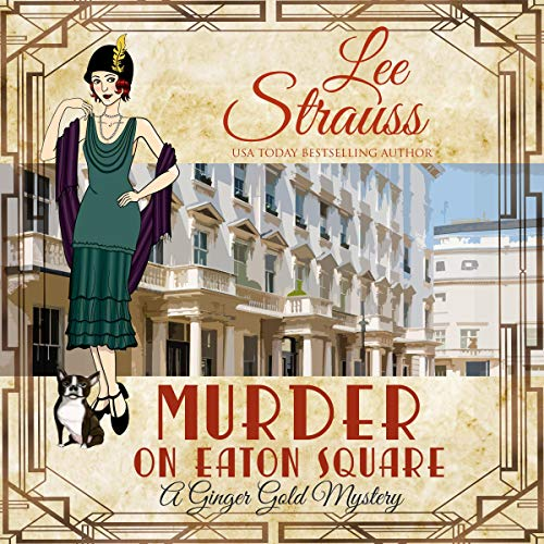 Murder on Eaton Square: A Cozy Historical 1920s Mystery (Ginger Gold Mystery, Book 10)