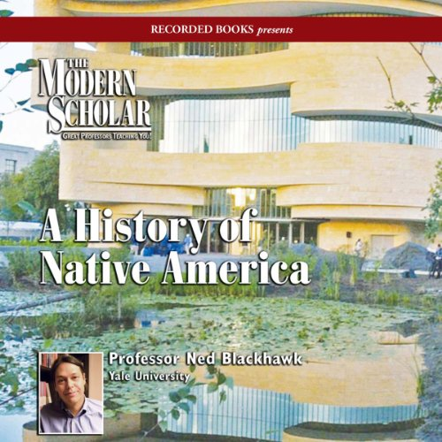 The Modern Scholar: A History of Native America audiobook cover art