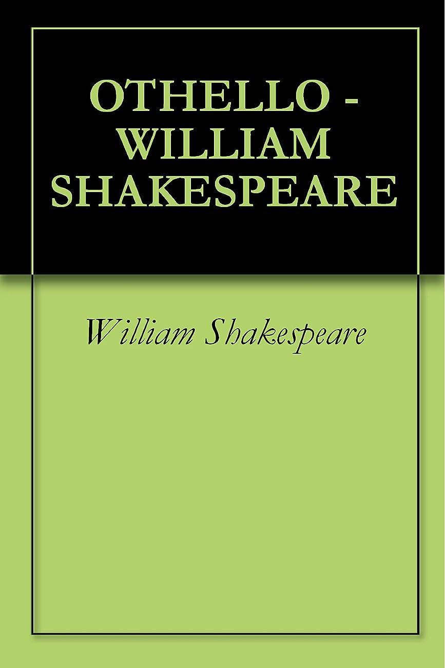 命令予定自発的OTHELLO - WILLIAM SHAKESPEARE (English Edition)