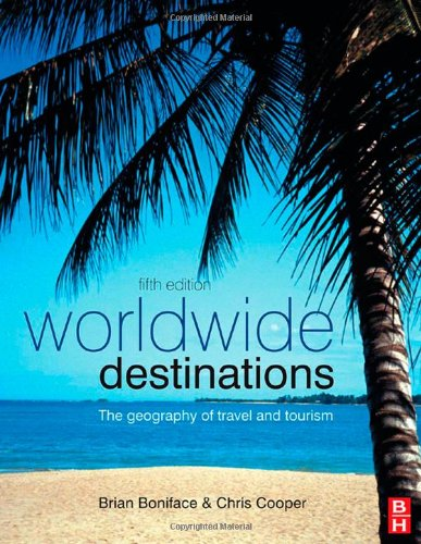 Worldwide Destinations, Fifth Edition: The geography of...