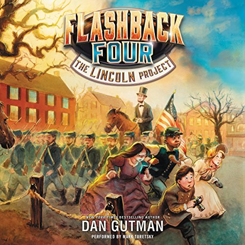 The Lincoln Project Audiobook By Dan Gutman cover art