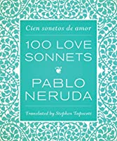 One Hundred Love Sonnets: Cien sonetos de amor (English and Spanish Edition) by Pablo Neruda(2014-01-15)