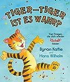 Tiger-Tiger, ist es wahr?