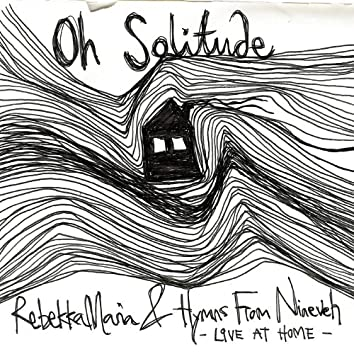 Oh Solitude (Live At Home)