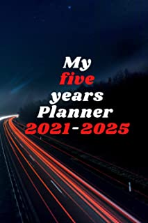 My five years planner 2021-2025: To control of your life, plan it. 60 months planner 5 Year Appointment Calendar, Business...