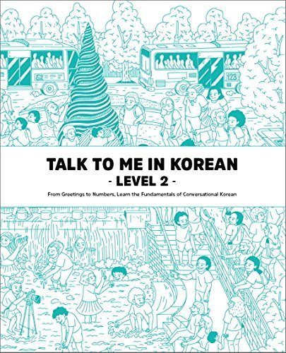 Talk to Me in Korean - Level 2: Conjunctions, Tenses, Telling Time, and More