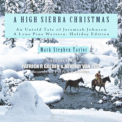 A High Sierra Christmas: An Untold Tale of Jeremiah Johnson audiobook cover art