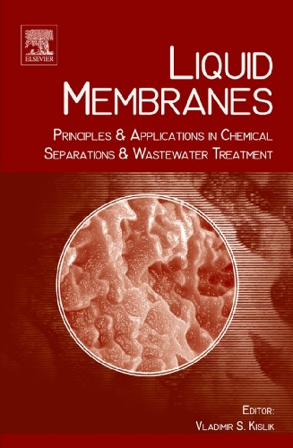 Liquid Membranes: Principles and Applications in Chemical Separations and Wastewater Treatment (English Edition)