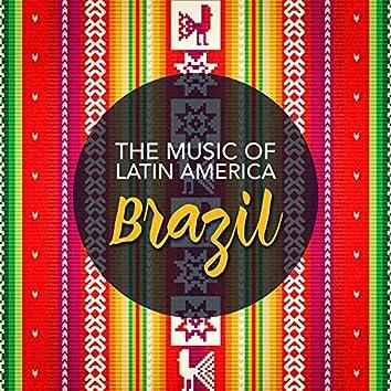 The Music of Latin America: Brazil