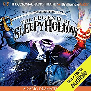 The Legend of Sleepy Hollow     A Radio Dramatization              By:                                                                                                                                 Washington Irving,                                                                                        Jerry Robbins (dramatization)                               Narrated by:                                                                                                                                 Jerry Robbins,                                                                                        The Colonial Radio Players                      Length: 1 hr and 39 mins     117 ratings     Overall 4.4