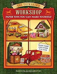 Image: The Toymaker's Workshop: Paper Toys You Can Make Yourself | Paperback: 48 pages | by Marilyn Scott-Waters (Author, Illustrator). Publisher: Sterling Children's Books; Csm edition (October 4, 2011)