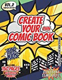 Create Your Own Comic Book: Blank Comic Book With a variety and Multi templates 2-9 Panel Layout- Large 8.5' x 11' (No Speech Bubbles) /150 Pages ... and teens (Blank Comic Books for Kids) VOL.2