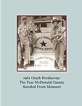 1961 Ozark Breakaway: The Year McDonald County Seceded From Missouri