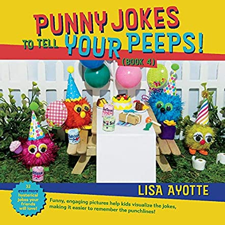 Punny Jokes To Tell Your Peeps! (Book 4)