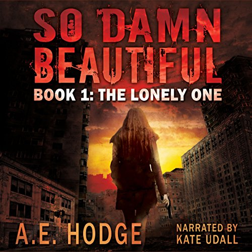 So Damn Beautiful: The Lonely One (So Damn Beautiful, Book 1) audiobook cover art
