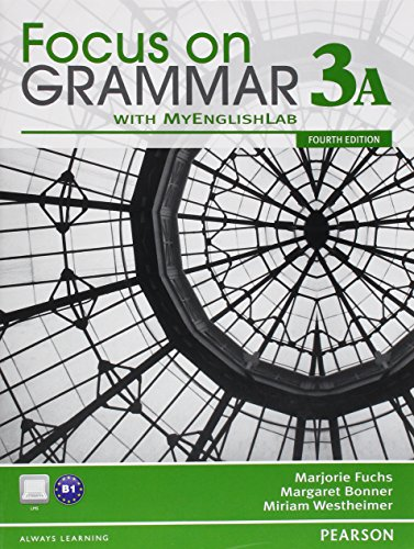 Focus on Grammar 3A Split: Student Book and Workbook and MyLab English (4th Edition)