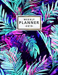 Weekly Planner 2019: Pretty Tropical Purple Floral Daily, Weekly and Monthly 2019 Planner. Nifty Turquoise Palm Leaf Yearly Organizer, Agenda, Journal and Notebook.