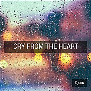 Cry from the Heart