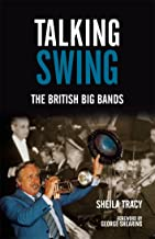 Talking Swing: The British Big Bands
