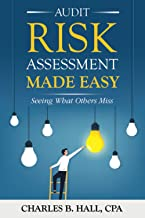 Audit Risk Assessment Made Easy: Seeing What Others Miss