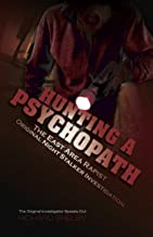 HUNTING A PSYCHOPATH: The East Area Rapist / Original Night Stalker Investigation - The Original Investigator Speaks Out
